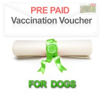 Pre Paid Vaccination Voucher for Dogs