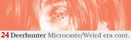 Deerhunter - Microcastle / Weird Era Cont.