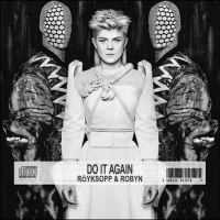 robyn-royksopp-do-it-again