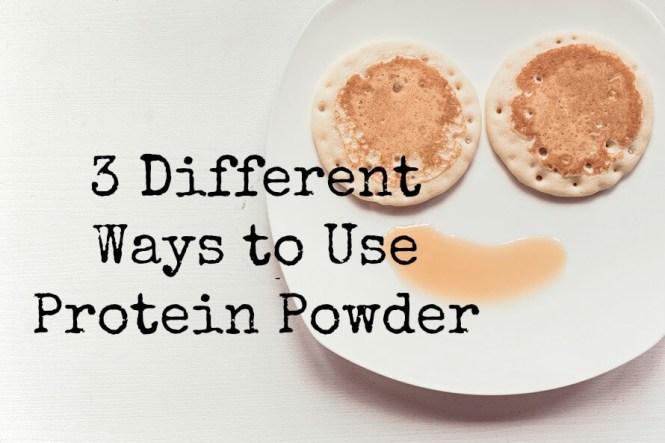 3 Different Ways to Use Protein Powder
