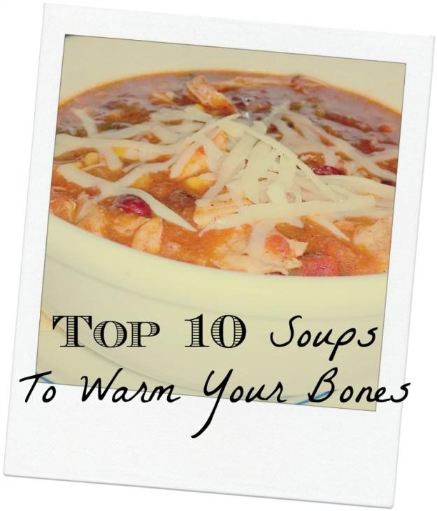 top10soups to warm your bones