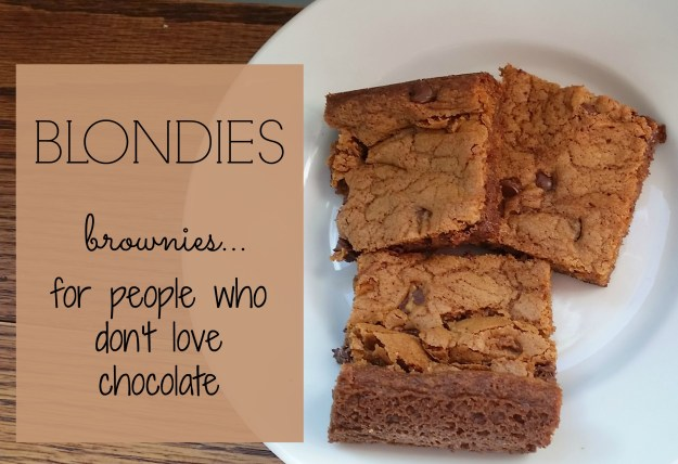 Blondies: brownies for people who don't love chocolate