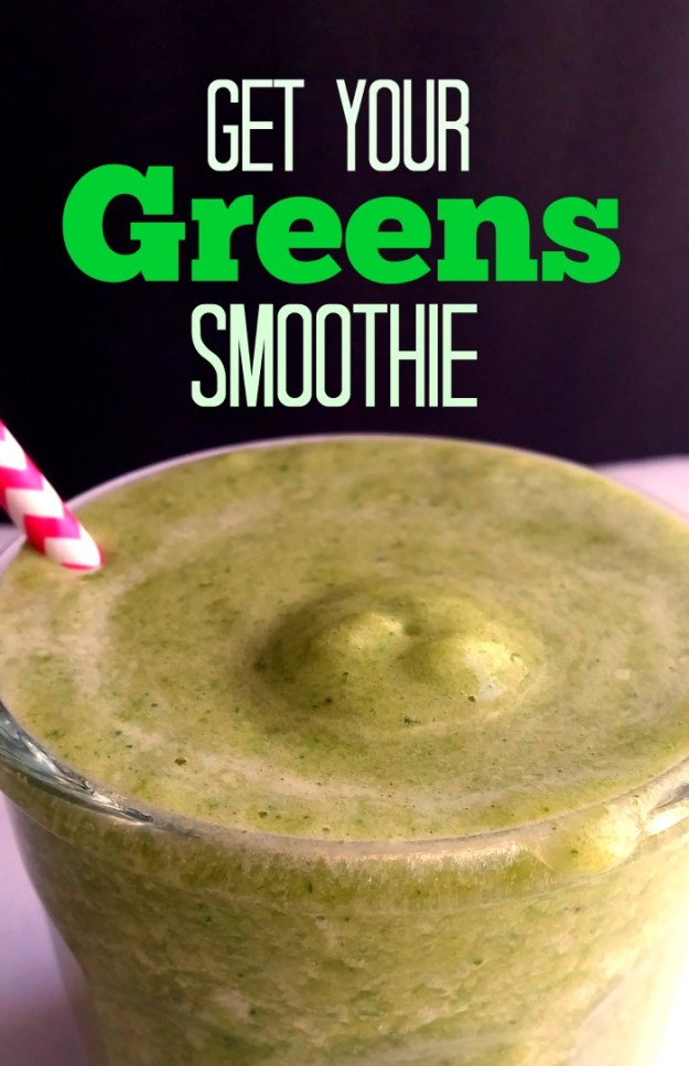 Get Your greens smoothie