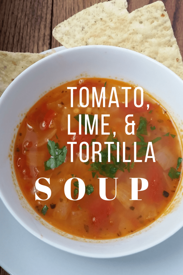 Tomato, Lime, & Tortilla Soup