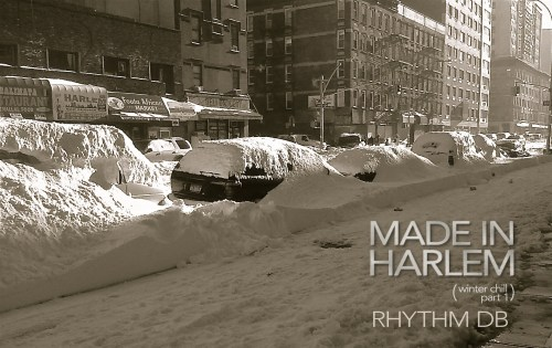  MADE IN HARLEM (Winter Chill Part 1) Mixed by RhythmDB