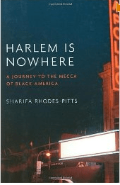 Featured Read: Harlem is Nowhere,  A Journey to the Mecca of Black America, by Sharifa Rhodes Pits