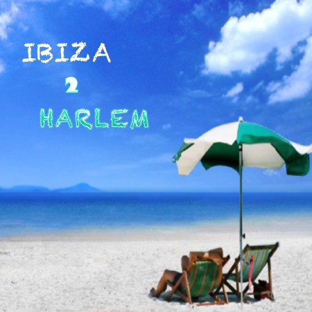 IBIZA 2 HARLEM   New Podcast