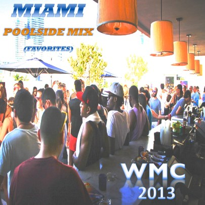 Miami Poolside FINAL 1024x1024 From Miami to Harlem   Miami Poolside Mix 2013 (Podcast)