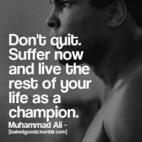"QUOTE:  Muhammad Ali ""Champion"""