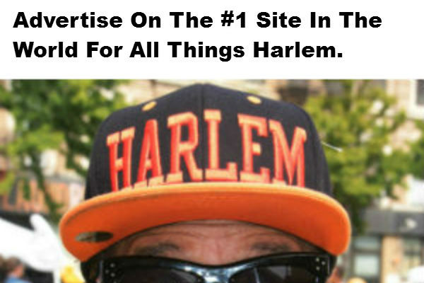 Advertise & Sponsor On The #1 Site In The World For All Things Harlem