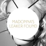 Man Who Leaked Madonna Found