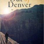 First Train Out Of Denver:  A Ranger's Story