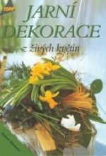 kniha Jarní dekorace z živých květin