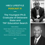 HL 031: Youngest PhD Graduate of Delaware State and TM² Education Search