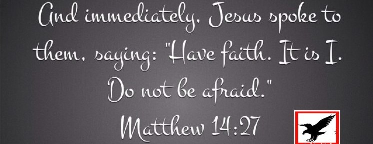 have faith do not be afraid