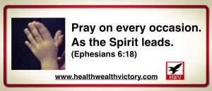 Pray on every occasion Ephesians 6:18