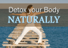 Detox Your Body Naturally