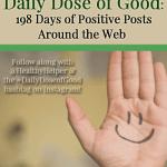Daily Dose of Good: 198 Days of Positive Posts