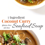7-Ingredient Coconut Curry Seafood Soup [gluten-free + oil-free]