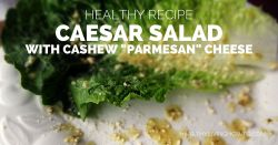 Healthy Recipe: Caesar Salad with Cashew Paresan Cheese | healthylivinghowto.com