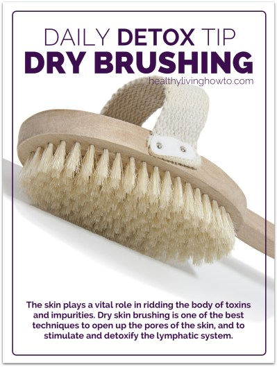 Daily Detox Tip: Dry Skin Brushing | healthylivinghowto.com