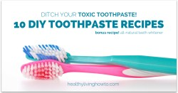 Ditch Your Toxic Toothpaste! 10 DIY Toothpaste Recipes healthylivinghowto.com