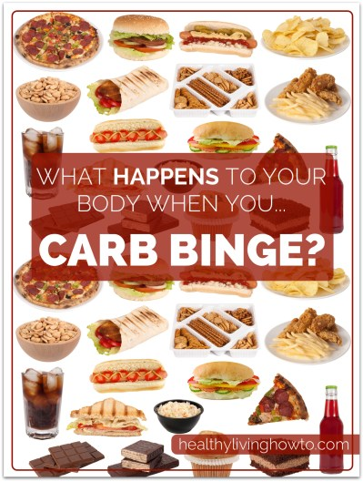 What Happens To Your Body When You Carb Binge? | healthylivinghowto.com
