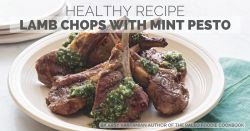 Healthy Recipe: Lamb Chops with Mint Pesto | healthylivinghowto.com