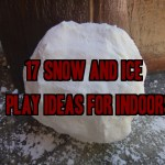 17 Snow and Ice Play Ideas for Indoors