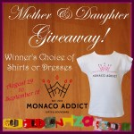 Enter to win the Monaco Addict Mother and Daughter Giveaway