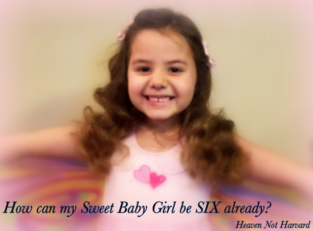 How can my Sweet Baby Girl be Six Already?