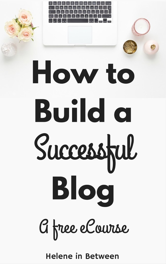 How to build a successful blog: A Free eCourse