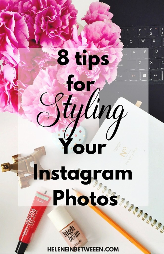 8 Tips for Styling Your Instagram Photos
