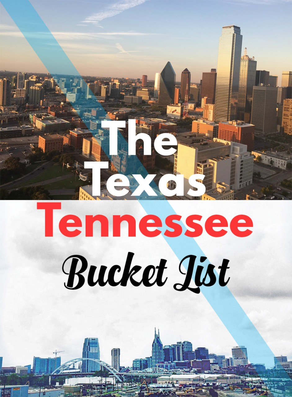 The Texas Tennessee Bucket List