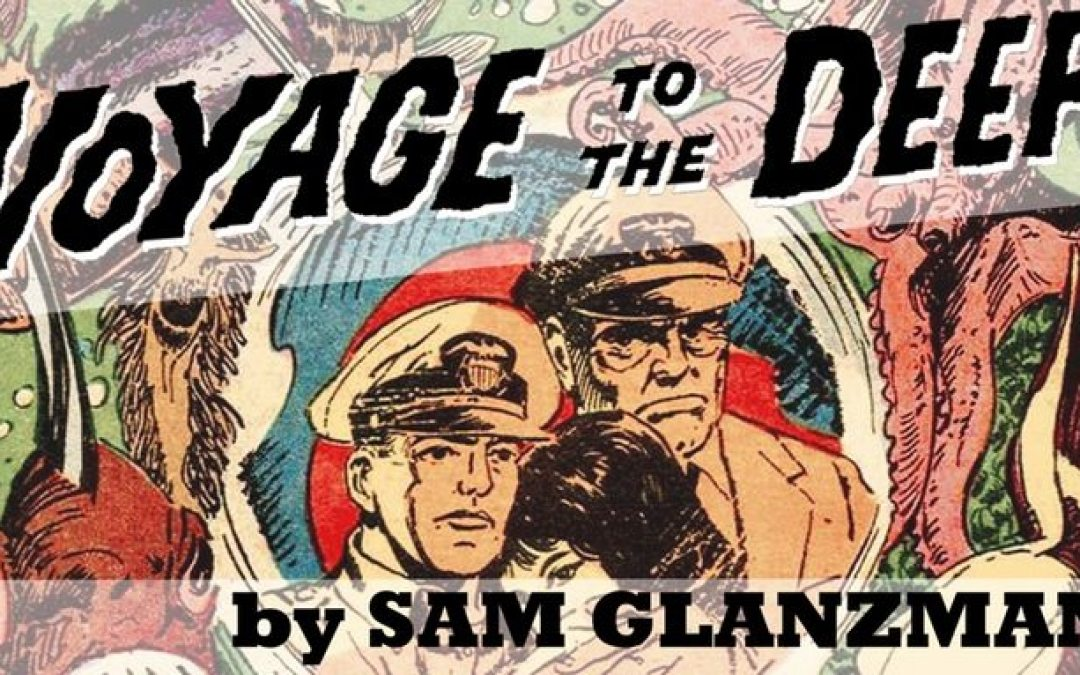 Sam Glanzman's 'Voyage To The Deep' Is The Next Collection From It's Alive!