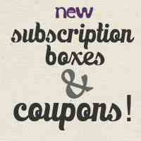Newest Additions: Subscription Box Coupons & New Boxes