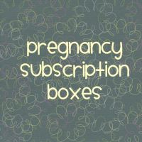 Subscription Boxes for Pregnant Women