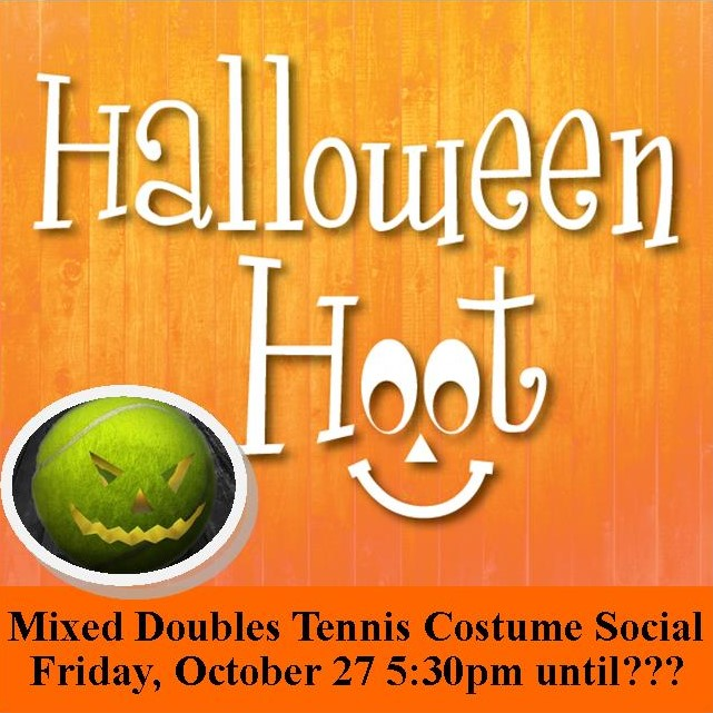 Tennis Halloween Hoot Social October 27th 5:30 pm