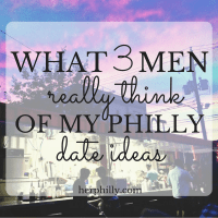 What 3 Men Really Think of My Philly Date Ideas