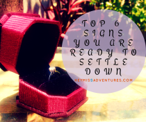 Top 6 Signs You are Ready to Settle Down