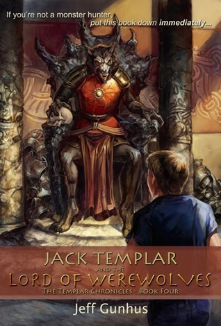 jack templar and the lord of the werewolves, jeff gunhus, middle grade, childrens book, book reviews
