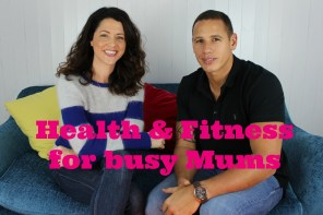 Health & Fitness for busy mums – Top Tips with Scott Henley