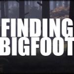 【Finding Bigfoot】ポッキーさんも実況!ビックフットを捕まえる!?
