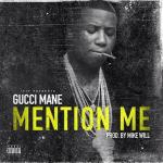 "New Music Alert: Gucci Mane ""Mention Me"""