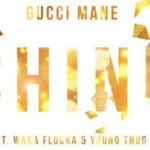 "New Music Alert: Gucci Mane, Feat. Young Thug & Waka Flocka Flame ""Shine"""
