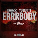 "[New Music Alert] Chinx ""Errrbody"" Remix"