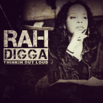 "[New Music Alert] Rah Digga ""Thinkin' Out Loud"""