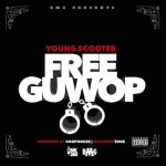 """New Music Alert: Young Scooter """"Free Guwop"""""""