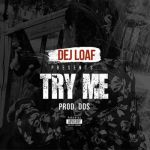 "[New Music Alert] Dej Loaf Featuring T.I. X Young Jeezy ""Try Me"" Remix"