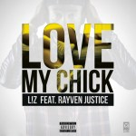 """L!Z – """"Love My Chick"""" feat. Rayven Justice"""